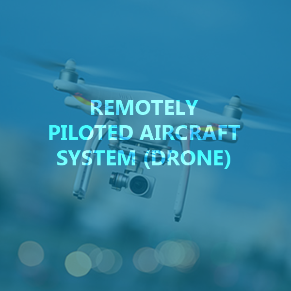 REMOTELY PILOTED AIRCRAFT SYSTEMS / DRONES